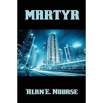 martyr by Nourse & Alan E.