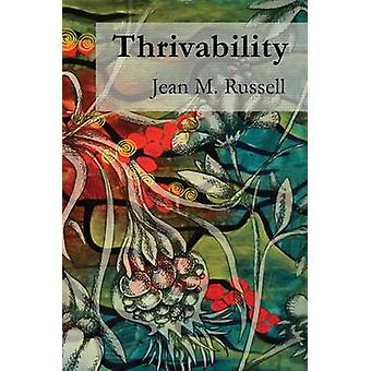 Thrivability Breaking Through to a World That Works by Russell & Jean M.