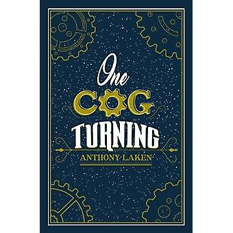One Cog Turning by Laken & Anthony