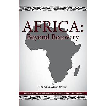 Africa Beyond Recovery by Mkandawire & Thandika