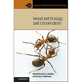 Wood Ant Ecology and Conservation par Jenni A. Stockan