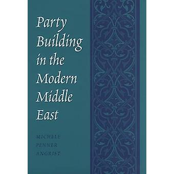 Party Building in the Modern Middle East par Michele Penner Angrist -