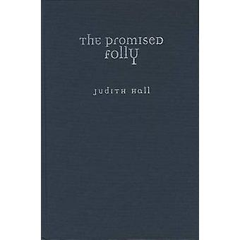 The Promised Folly by Judith Hall - 9780810151369 Book