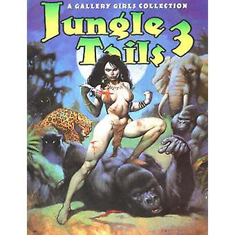 Jungle Tails - A Gallery Girls Collection - Volume 3 by Sal Quartuccio