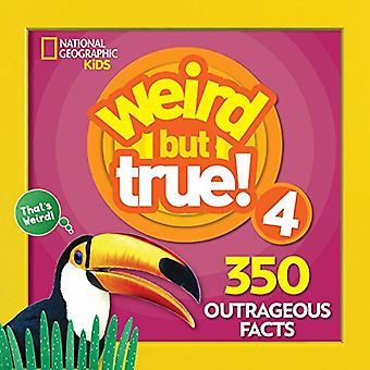 Weird But True! 4 (Weird but True) by National Geographic Kids - 9781