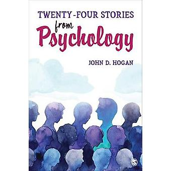 Twenty-Four Stories From Psychology by John D. Hogan - 9781506378251