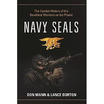 Navy SEALs - The Combat History of the Deadliest Warriors on the Plane