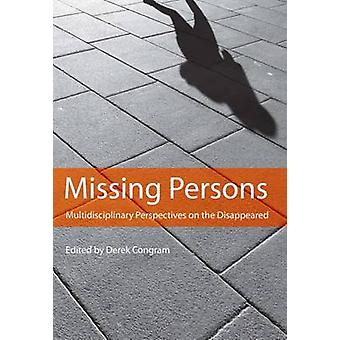 Missing Persons - Multidisciplinary Perspectives on the Disappeared by