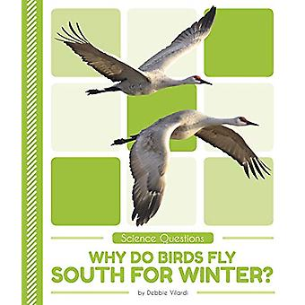 Why Do Birds Fly South for Winter? by Why Do Birds Fly South for Wint