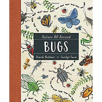 Nature All Around - Bugs by Pamela Hickman - 9781771388207 Book
