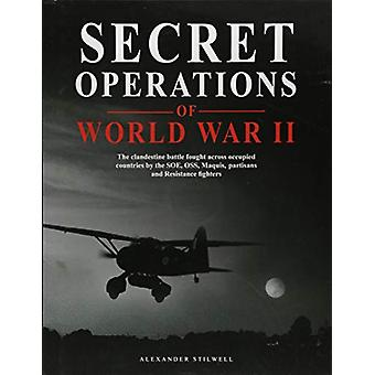 Secret Operations of World War II by Alexander Stilwell - 97817827463