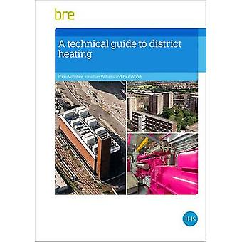 Technical Guide to District Heating by Robin Wiltshire - 978184806193