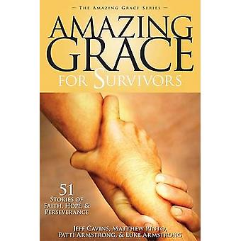 Amazing Grace for Survivors - 51 Stories of Faith - Hope & Perseve