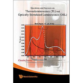 Questions and Answers on Thermoluminescence (TL) and Optically Stimul