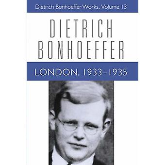 London 1933-1935 by Dietrich Bonhoeffer - Keith Clements - Isabel Bes