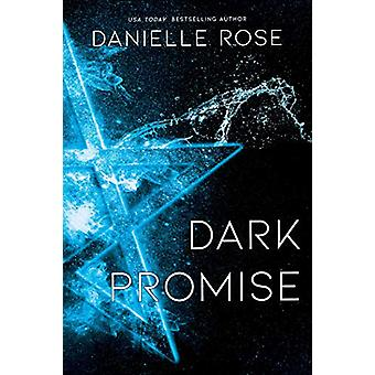 Dark Promise - Darkhaven Saga Book 3 by Danielle Rose - 9781642631692