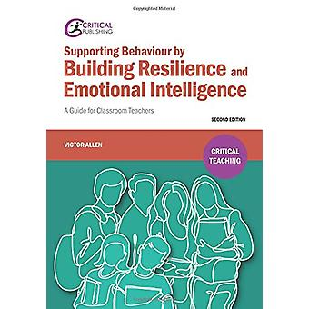 Supporting Behaviour by Building Resilience and Emotional Intelligenc