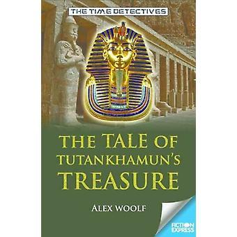 The Tale of Tutankhamuns Treasure by Woolf & Alex