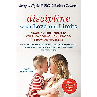 Discipline with Love and Limits (Revised) - Practical Solutions to Ove