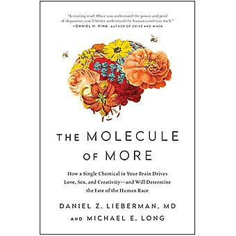 The Molecule of More - How a Single Chemical in Your Brain Drives Love