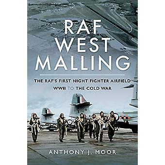 RAF West Malling - The RAF's First Night Fighter Airfield - WWII to th
