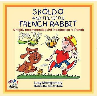 Skoldo and the Little French Rabbit by Montgomery & Lucy