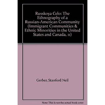 Russkoya-Celo - Ethnography of a Russian American Community by Stanfor