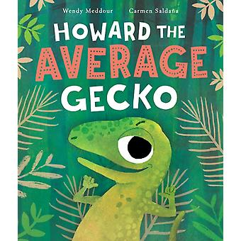 Howard the Average Gecko by Wendy Meddour