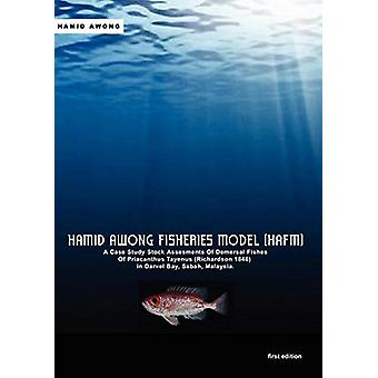 Hamid Awong Fisheries Model (HAFM) - A Case Study Stock Assesments Of