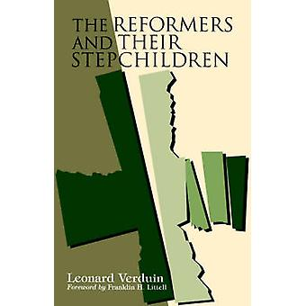 The Reformers and Their Stepchildren by Leonard Verduin - 97808028478