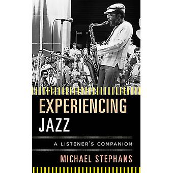 Experiencing Jazz - A Listener's Companion by Michael Stephans - 97808