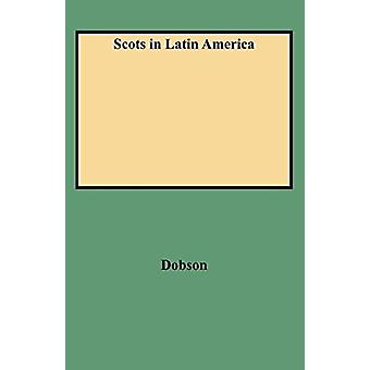 Scots in Latin America by Dobson - 9780806352022 Book