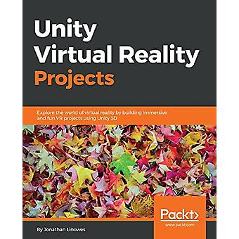 Unity Virtual Reality Projects by Jonathan Linowes - 9781783988556 Bo