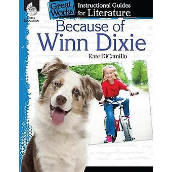 Because of WinnDixie An Instructional Guide for Literature Great Works