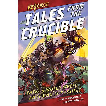 KeyForge: Tales From the Crucible: A KeyForge Anthology by M Darusha Wehm, Robbie MacNiven, Thomas Parrott, Cath Lauria, C L Werner, Tristan Palmgren, David Guymer, M K Hutchins (Paperback, 2020)