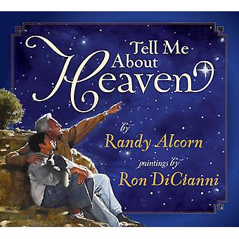 Tell Me About Heaven by Randy Alcorn & Illustrated by Ron DiCianni