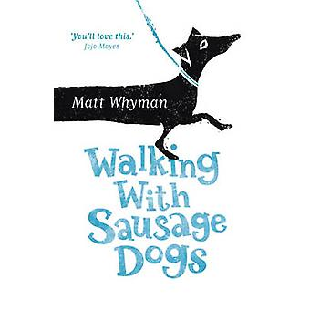 Walking with Sausage Dogs by Whyman & Matt