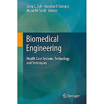 Biomedical Engineering: Health Care Systems, Technology and Techniques