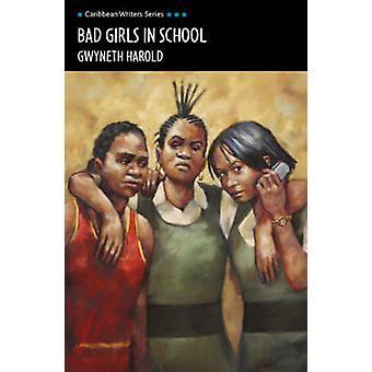 学校 (カリブ作家シリーズ) ではグウィネス ハロルド - 9 の悪い女の子