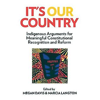 It's Our Country - Indigenous Arguments for Meaningful Constitutional