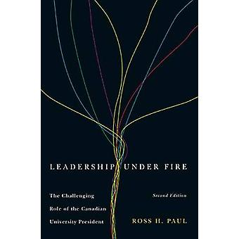 Leadership Under Fire - The Challenging Role of the Canadian Universit