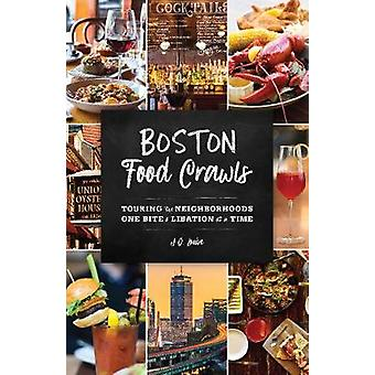 Boston Food Crawls - Touring the Neighborhoods One Bite & Libation