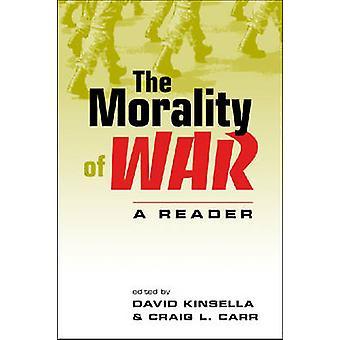 La moralité de la guerre - un lecteur par David Kinsella - Craig L. Carr - 978