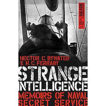 Konstiga intelligens - Memoirs of Naval Secret Service av H. C. Ferrab