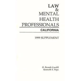 Law and Mental Health Professionals - California - 1999 by O. Brant Cau