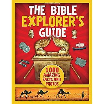 Guide de l'explorateur de la Bible: 1 000 faits étonnants et Photos