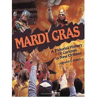 Mardi Gras: En illustrerad historia av Carnival i New Orleans