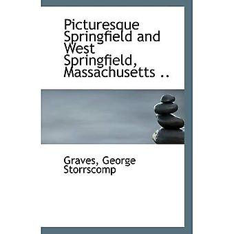 Picturesque Springfield and West Springfield, Massachusetts ..