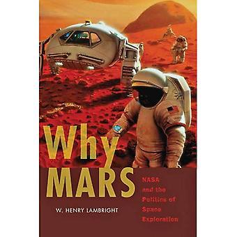 Hvorfor Mars: NASA og politikk romutforskning (nye serien i NASAS historie)