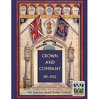 Crown and Company, the Historical Records of the 2nd Battalion Royal Dublin Fusiliers: 1911-1922 v. 2: Formerly the 1st Bombay European Regiment
